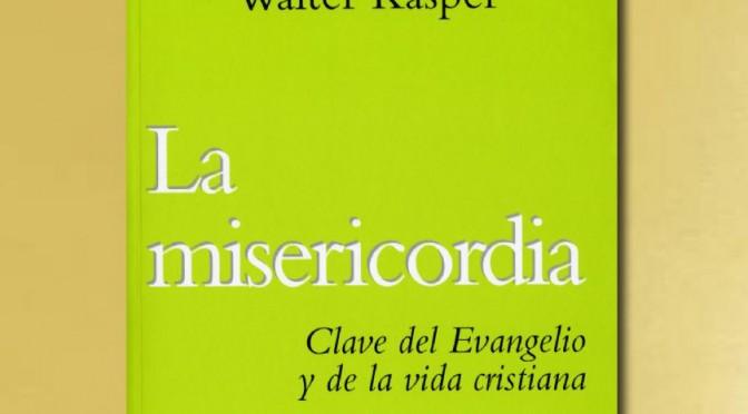 LA MISERICORDIA -Walter Kasper